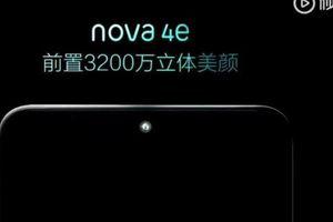 Huawei Nova 4e trang bị camera 32 MP sắp ra mắt tại Trung Quốc