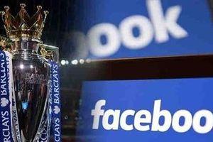 Facebook không còn bản quyền phát sóng giải Ngoại hạng Anh