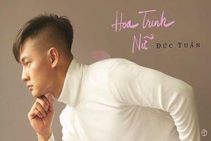 Ca sĩ Đức Tuấn ra đĩa đơn tặng 'một nửa của thế giới'