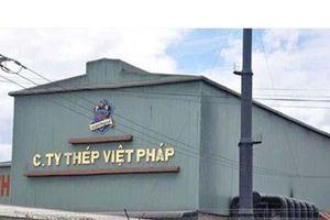 Quảng Nam: Điểm mặt hàng loạt vi phạm tại Công ty CP thép Việt - Pháp