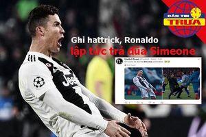 Ronaldo trả đũa Simeone, Pep hãi hùng trước phong độ Juventus
