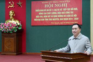 Thái Nguyên: Đổi mới, nâng cao chất lượng công tác dư luận xã hội giai đoạn 2019-2025