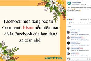 Lợi dụng Facebook bị sập, nhiều fanpage tại Việt Nam đã lừa người dùng comment 'Bisou' để kiểm tra an toàn tài khoản