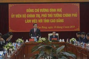 Cao Bằng tập trung phát triển du lịch, nông nghiệp công nghệ cao, kinh tế cửa khẩu