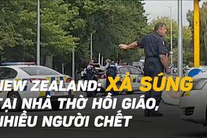 Xả súng tại New Zealand, nhiều người thiệt mạng