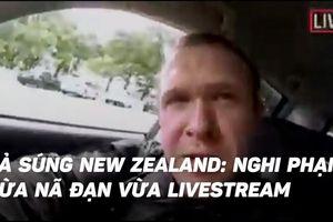 Nghi phạm phát trực tiếp vụ xả súng ở New Zealand trên mạng xã hội