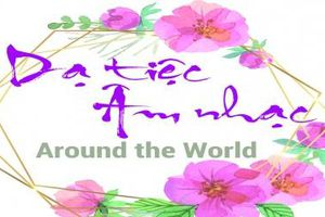'Dạ tiệc âm nhạc/ Around the world': Món quà tinh thần du xuân