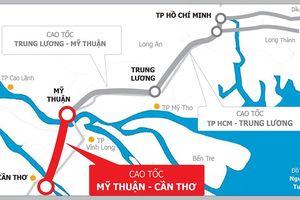 Cao tốc Mỹ Thuận-Cần Thơ đang chờ lựa chọn nhà đầu tư dự án