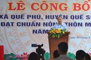 Thủ tướng Nguyễn Xuân Phúc dự lễ công bố xã đạt chuẩn nông thôn mới