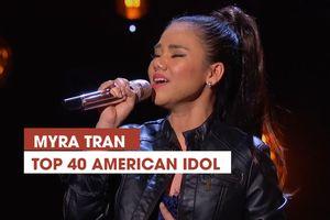 Cô gái Việt - Myra Tran lọt top 40 Amecian Idol