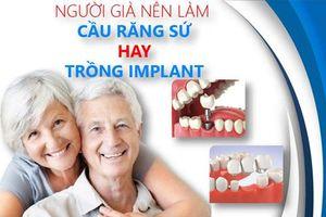 Lý do nhiều người cao tuổi trồng răng Implant