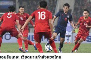 Báo Thái Lan: 'Đừng hổ thẹn khi bị Việt Nam vượt mặt!'