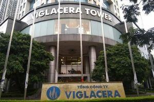 Thoái vốn Nhà nước tại Viglacera: Vì sao 'ế'?