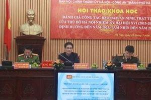 Hội thảo khoa học về công tác đảm bảo an ninh, trật tự của thủ đô Hà Nội
