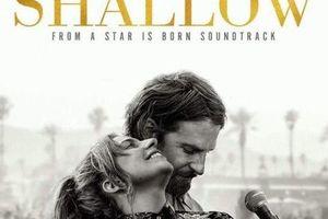 'Shallow' - Biểu tượng nhạc phim