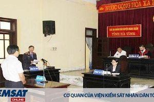 Hà Tĩnh: Tòa tuyên án quá nhẹ, Viện kiểm sát kháng nghị