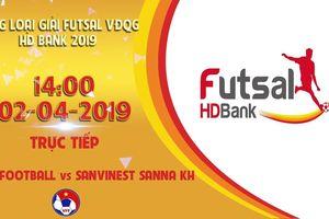 Trực tiếp V&V FC vs Quảng Nam, vòng loại giải Futsal HDBank 2019