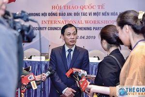 Việt Nam trong Hội đồng Bảo an Liên Hợp quốc: Đối tác vì một nền hòa bình bền vững