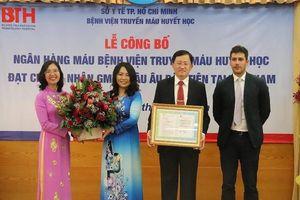 Ngân hàng máu đầu tiên của Việt Nam đạt chứng nhận GMP