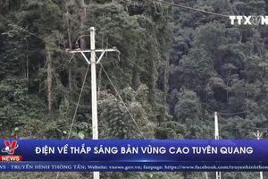 Điện về thắp sáng bản vùng cao Tuyên Quang