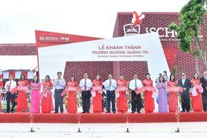 Ischool Quảng Trị khánh thành trường quy mô 2.000 học sinh