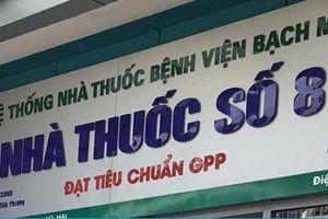 Bị tố bán thuốc rởm, Bệnh viện Bạch Mai lên tiếng