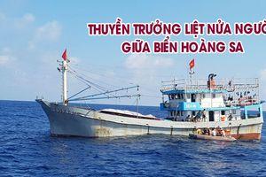 Cấp cứu thuyền trưởng liệt nửa người giữa biển Hoàng Sa