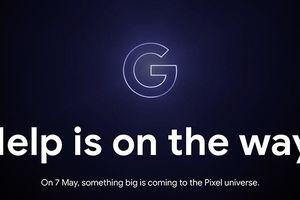 Google gợi ý sự kiện ngày 7.5, hứa hẹn điện thoại Pixel mới