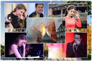 Sao Việt xót xa, an ủi người dân Pháp trước hỏa hoạn kinh hoàng ở nhà thờ Đức Bà Paris