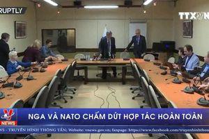 Nga và NATO chấm dứt hợp tác hoàn toàn