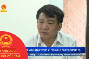 CÔNG KHAI, MINH BẠCH TRONG SỬ DỤNG QUỸ BẢO TRÌ ĐƯỜNG BỘ