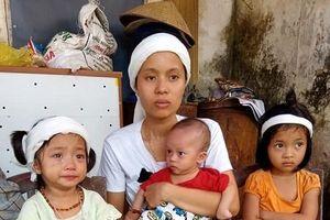 Bố mất vì TNGT, 3 con thơ bơ vơ cùng mẹ trẻ không nghề nghiệp