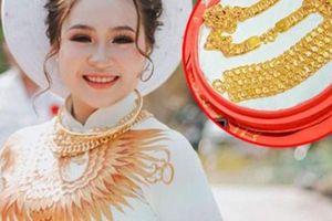 Cô dâu 19 tuổi được tặng 13 cây vàng và gần 1 tỷ đồng sính lễ
