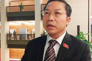 ĐBQH Lưu Bình Nhưỡng: Đừng để sản phẩm giáo dục bị... lỗi!