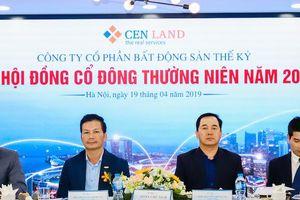 CENLAND tăng vốn điều lệ, đặt mục tiêu trên 2.560 tỷ đồng doanh thu 2019
