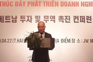 Chuỗi các sự kiện Xúc tiến đầu tư - Thương mại Việt Nam - Hàn Quốc 2019