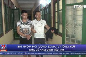 Bắt nhóm đối tượng sản xuất ma túy tổng hợp đưa về Nam Định tiêu thụ