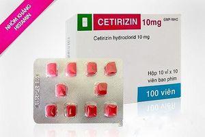 Đình chỉ lưu hành thuốc Cetirizine tablets lOmg nguồn gốc từ Ấn Độ