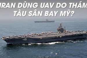 Tàu sân bay Mỹ bị UAV Iran 'quay lén' rõ cả số hiệu máy bay?
