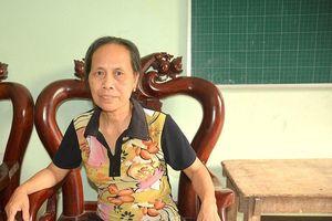 'Cảm động tấm lòng cô giáo không nghỉ hưu' gần 50 năm cho sự nghiệp trồng người