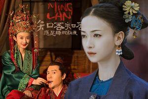 Bảng xếp hạng 2018-2019: Phim 'Minh Lan truyện' dẫn đầu nhưng nhân vật nổi bật nhất lại là Ngụy Anh Lạc