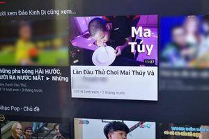 YouTube VN lại xuất hiện nhiều video hướng dẫn chơi ma túy