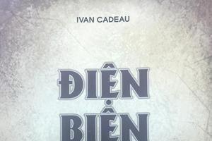 Ra mắt cuốn sách mới nhất về Điện Biên Phủ của tác giả Pháp