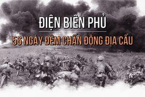 Infographic: Điện Biên Phủ - 56 ngày đêm chấn động địa cầu