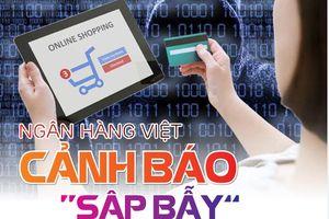 Ngân hàng Việt cảnh báo 'sập bẫy' tội phạm thẻ