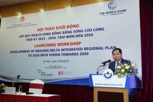 Khởi động lập Quy hoạch vùng Đồng bằng sông Cửu Long thời kỳ 2021-2030, tầm nhìn 2050