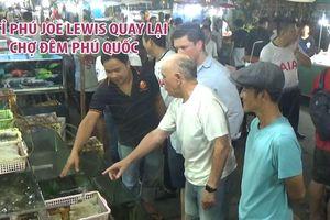 Tỉ phú Joe Lewis quay lại chợ đêm Phú Quốc tối 10.5