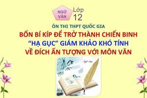 MÔN VĂN: Chuyên đề 7 - Bốn bí kíp để về đích ấn tượng với môn văn