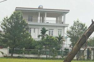 Thanh Hóa: Biệt thự 'khủng' xây dựng trái phép trên đất nông nghiệp