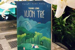 Ấu thơ đẹp từ 'Thung lũng vườn tre'